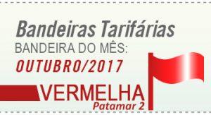 Imagem de bandeira vermelha com os dizeres> Bandeiras Tarifárias - Bandeira do Mês - Outubro 2017 - vermelha - patamar 2