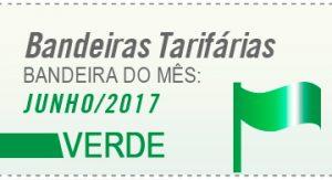 Imagem de uma bandeira verde com o a frase escrita: Bandeiras Tarifárias, Bandeira do Mês Junho/2017 Verde