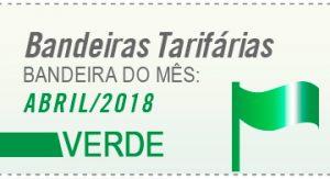 representação de uma bandeira verde com os dizeres bandeiras tarifárias bandeira do mês abril 2018 verde