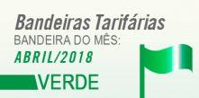 representação de uma bandeira da cor verde com os dizeres bandeira tarifária do mês abril de 2018 verde aneel